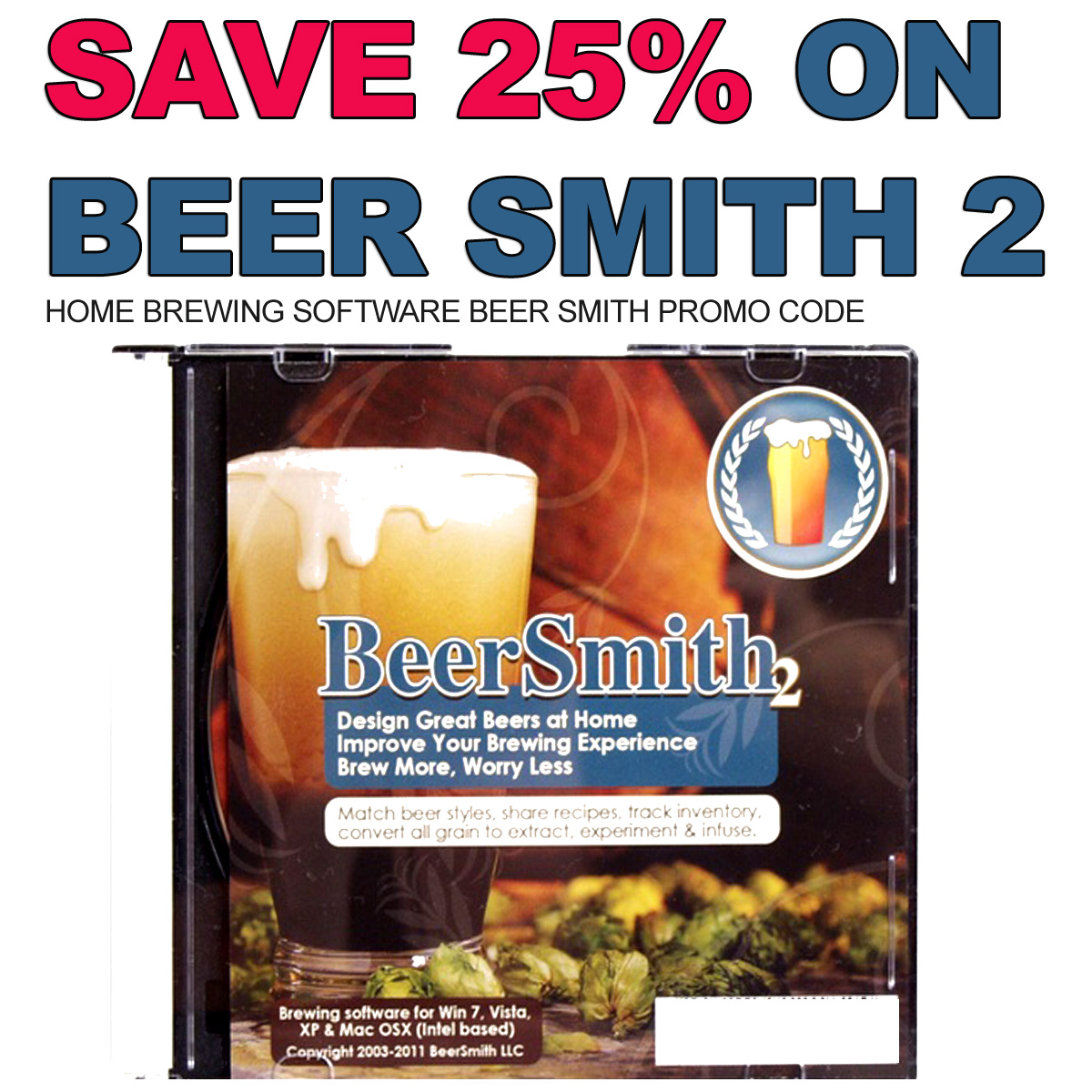 Sale Price $18.99 Regular Price $25.99 Beer Smith Home Beer Brewing Software Promo Code Coupon Code