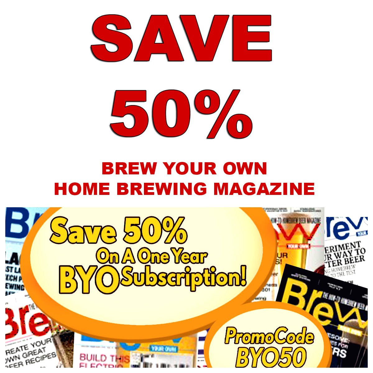 MoreBeer Save 50% On A Subscription to Brew Your Own Home Brewing Magazine More Beer Promo Code Coupon Code