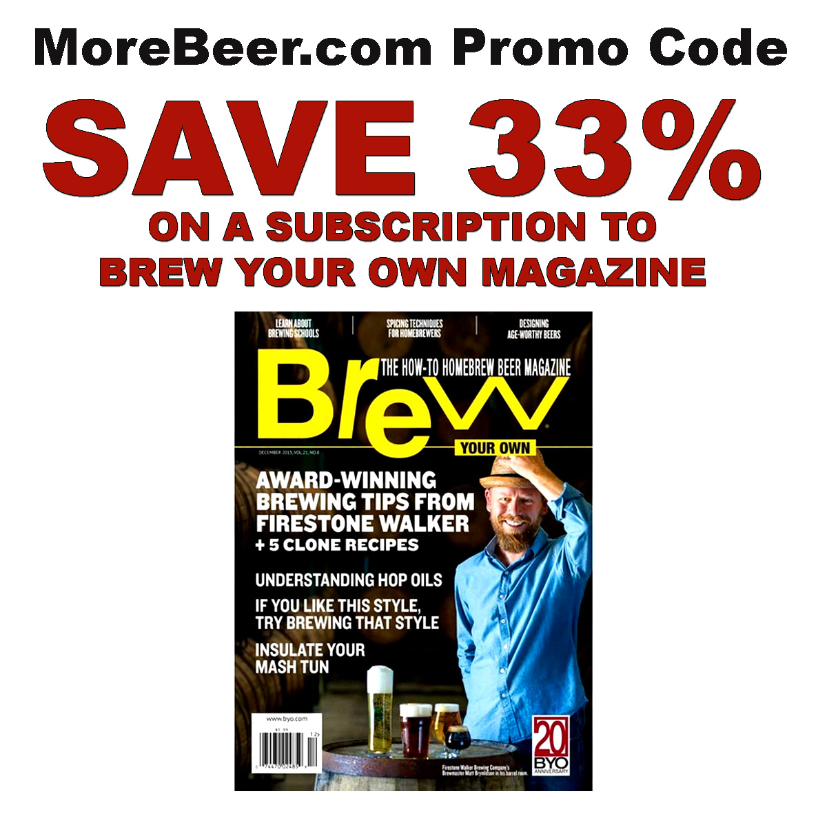 MoreBeer Forget Amazon Prime Day, act now and save 33% on Brew Your Own Magazine with the More Beer Home Brewing Promo Code Coupon Code