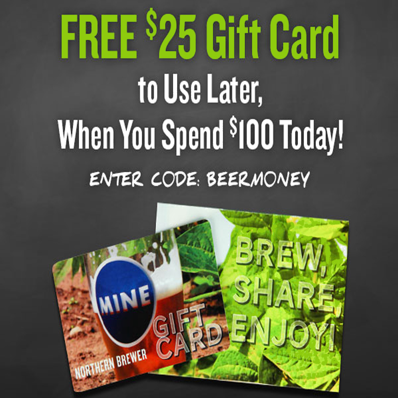 Free $25 Giftcard when you spend $100 at Northern Brewer Coupon Code