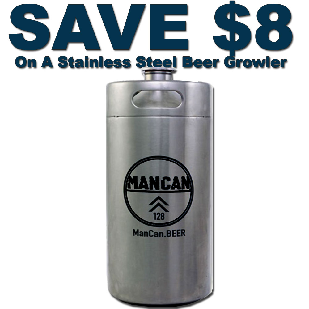 Save $8 On A Stainless Steel Beer Growler by Man Can Coupon Code