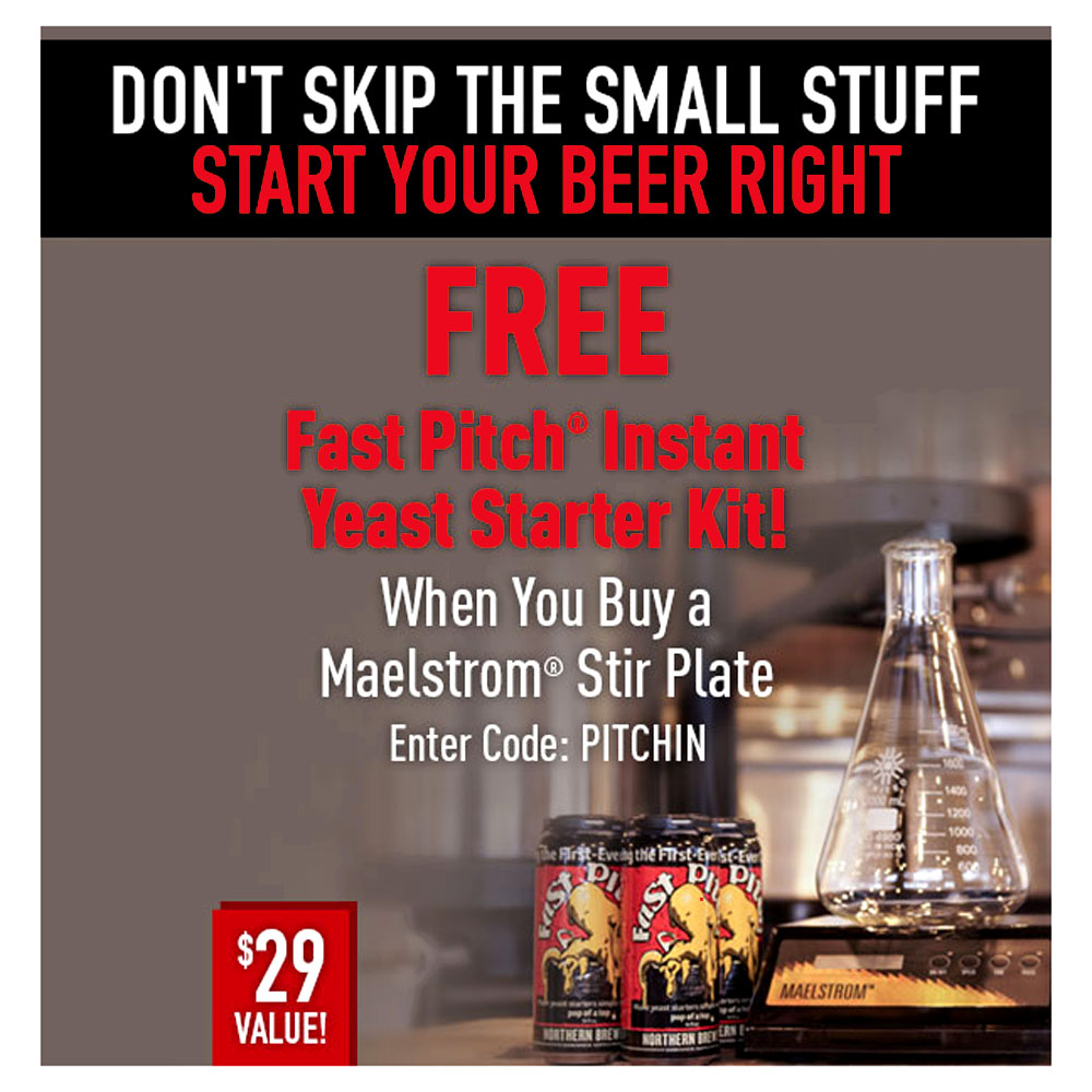 FREE FAST PITCHWHEN YOU BUY A MAELSTROM STIR PLATE Coupon Code