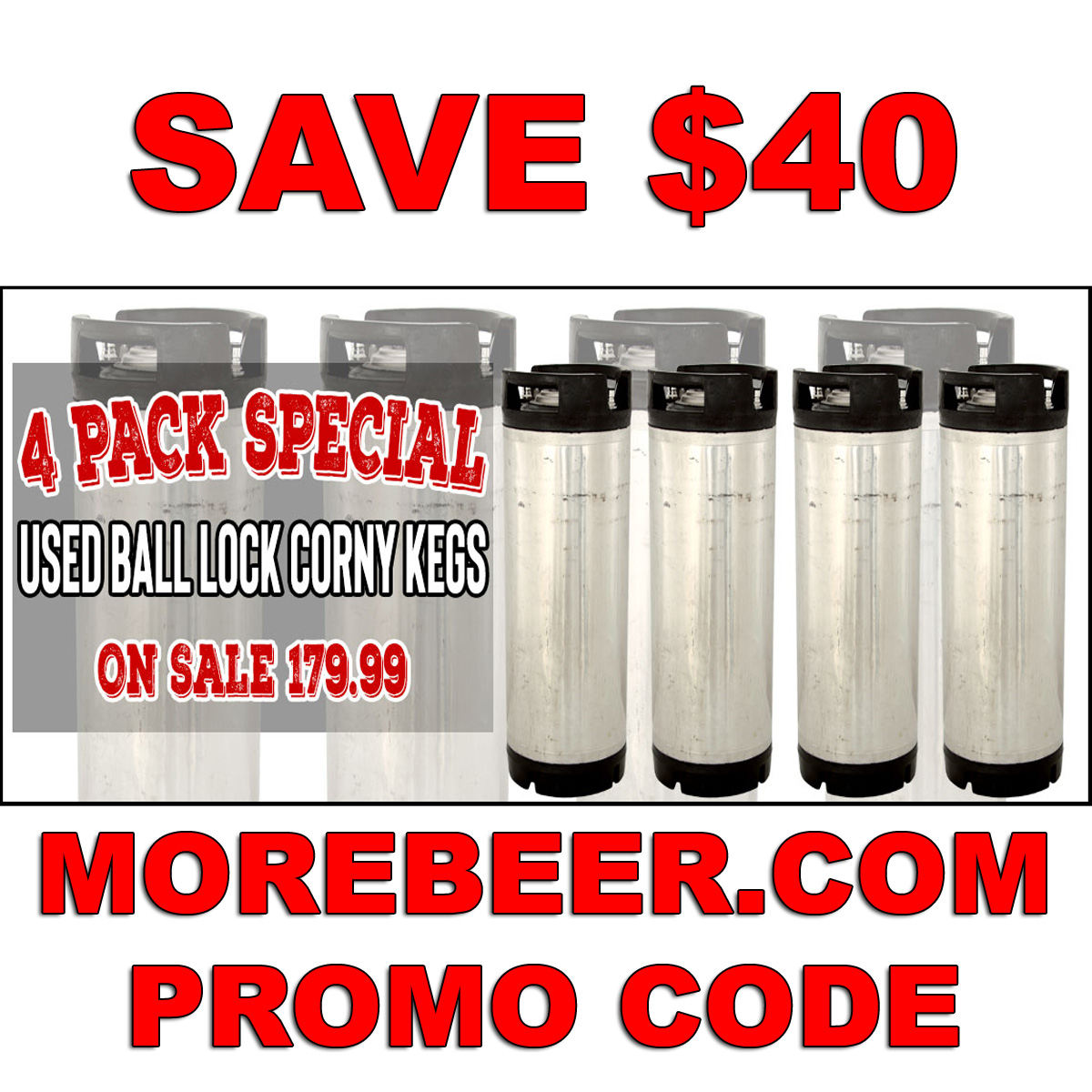 MoreBeer Save $40 On A 4-Pack Of Ball Lock Kegs Coupon Code for MoreBeer.com Coupon Code