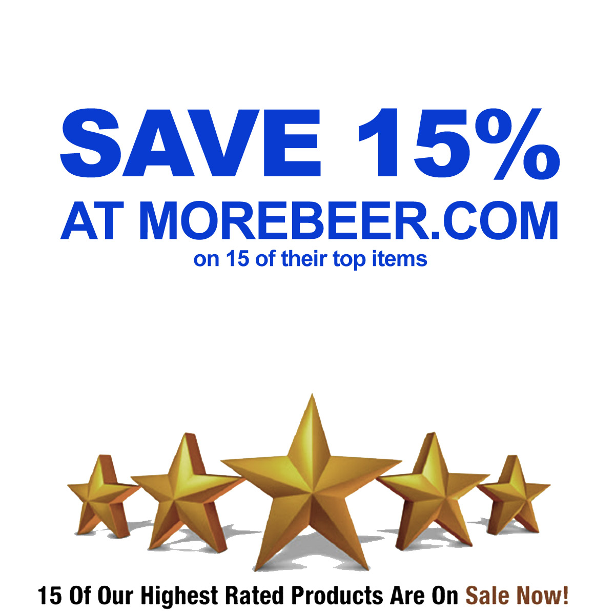 MoreBeer Save An Extra 15% At MoreBeer.com on 15 of Their Highest Rated Products With This More Beer Promo Code Coupon Code