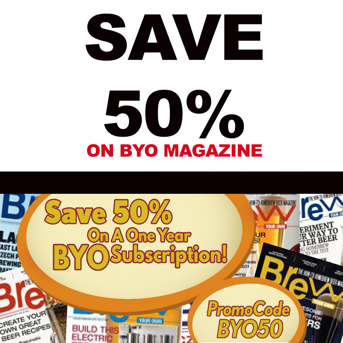 Save 50% On 1 Year Subscription To BYO Home Brewing Magazine at MoreBeer.com Coupon Code