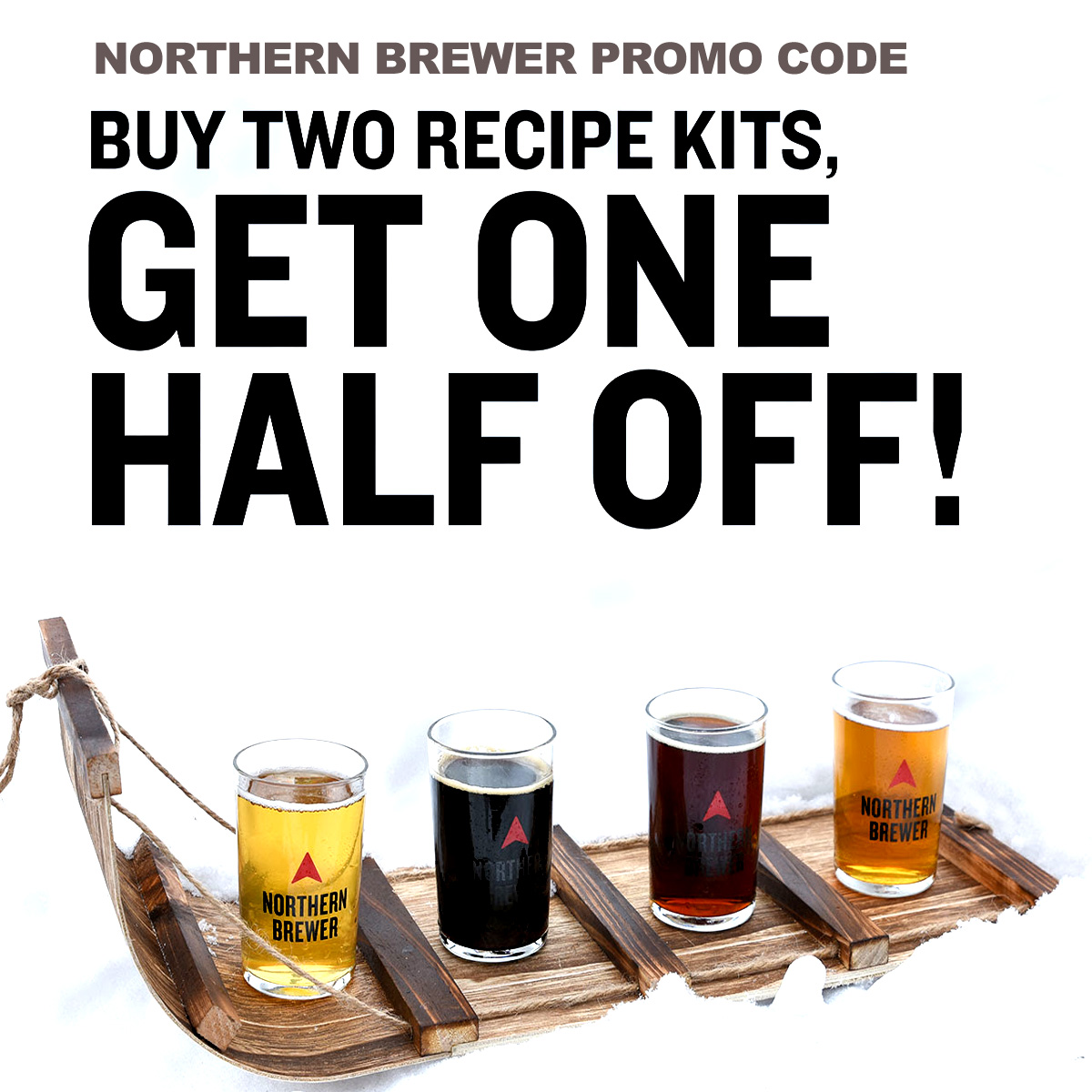 Northern Brewer Buy two recipe kits from the Northern Brewer Winter Sale Selection and get one half off With NorthernBrewer.com Promo code Noel. Coupon Code