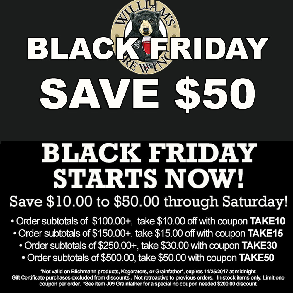 Williams Brewing Save Up To $50 On Your Purchase During the William's Brewing Black Friday Sale Coupon Code
