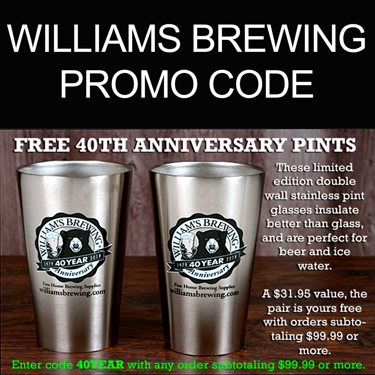 Williams Brewing Spend $100 at Williams Brewing and Get a Pair of Stainless Steel Pint Glasses With This Williams Brewing Promo Code Coupon Code