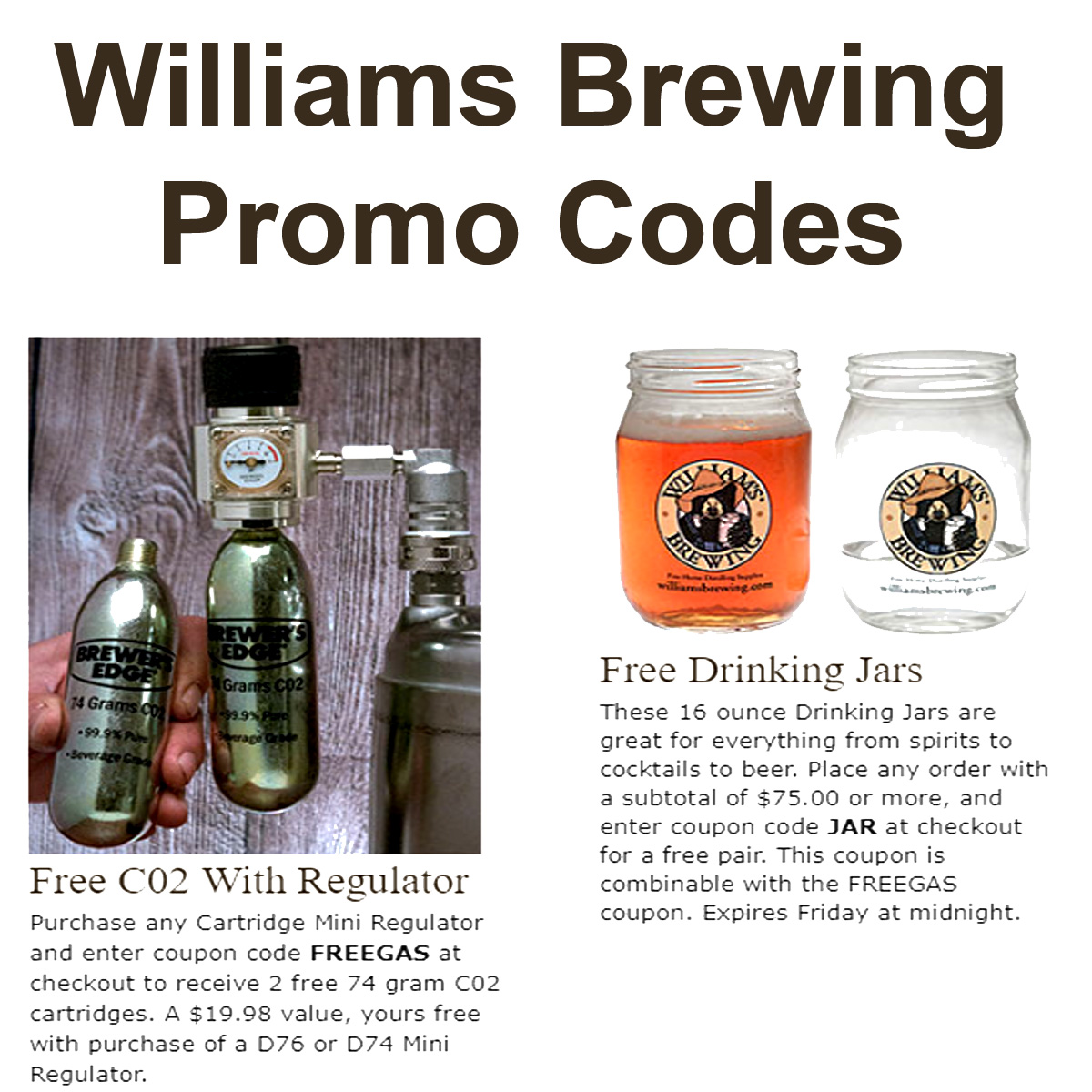 Williams Brewing Two WilliamsBrewing.com Promo Codes for FREE CO2 and FREE Drinking Glasses With These Williams Brewing Promo Codes Coupon Code