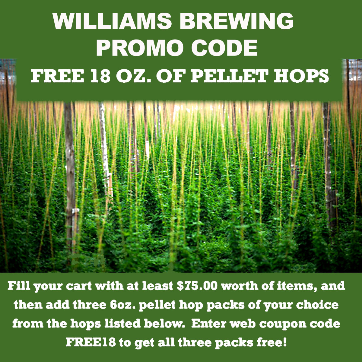 Williams Brewing Spend $75 or More and Get Free Hops with this WilliamsBrewing.com Promo Code Coupon Code