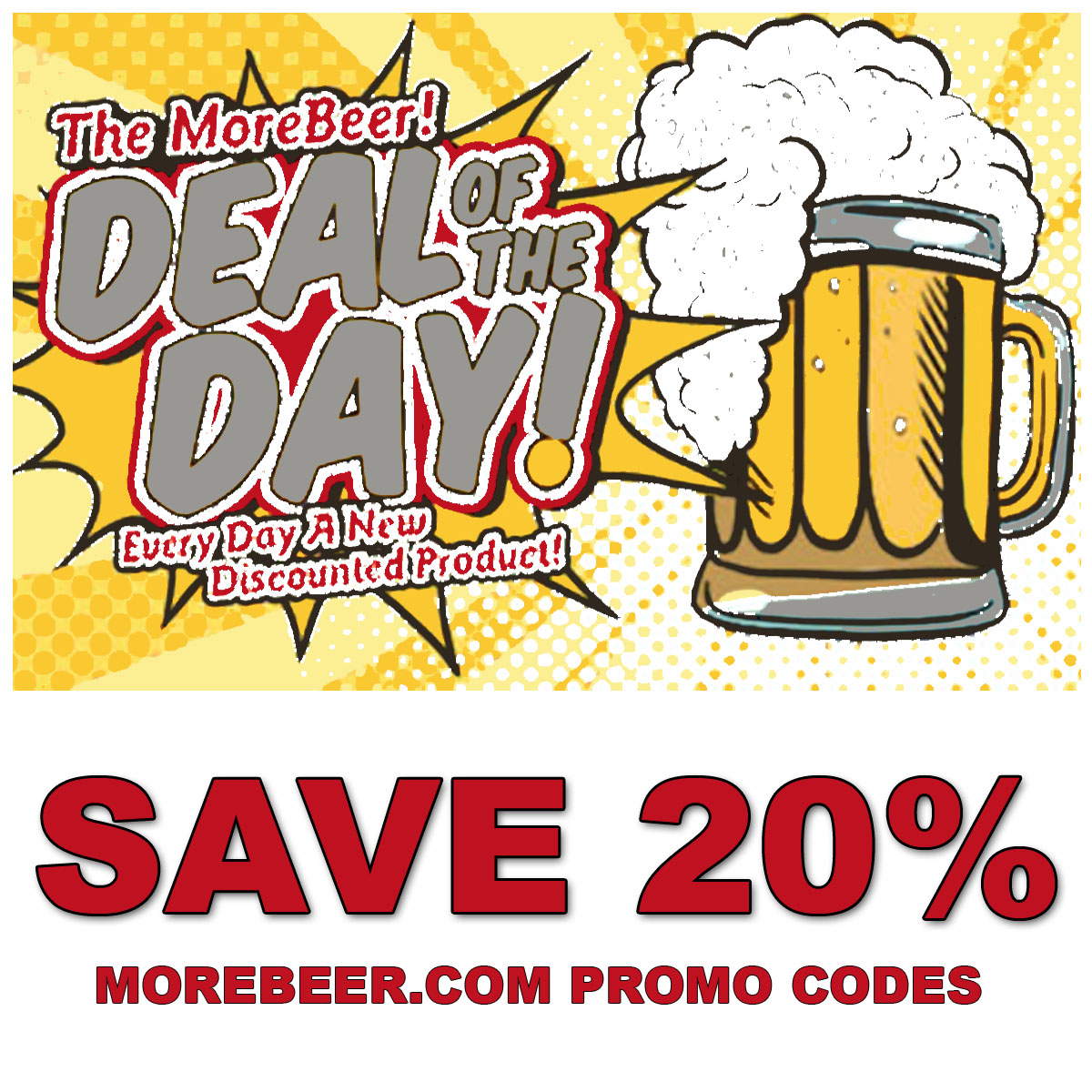 Deal of the Day at MoreBeer.com - SAVE 20% OR MORE with this MoreBeer.com Coupon Code Coupon Code